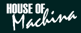 House of Machina - Customer Reviews And Business Contact Details